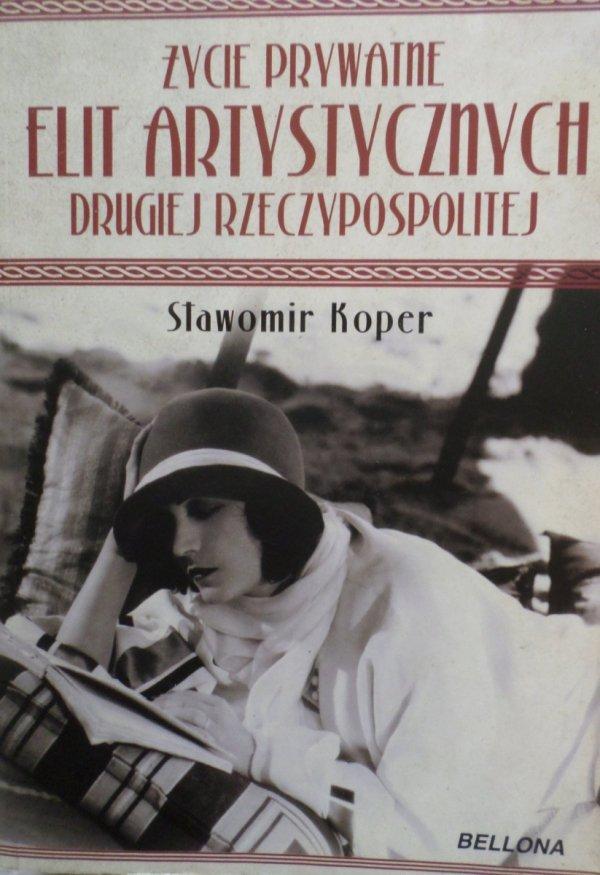 Sławomir Koper • Życie prywatne elit artystycznych Drugiej Rzeczypospolitej
