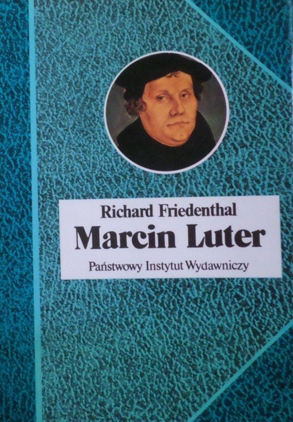 Richard Friedenthal • Marcin Luter