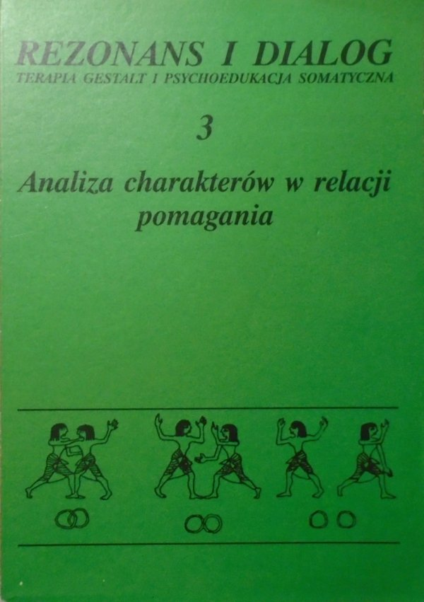 Rezonans i dialog 3 • Analiza charakterów w relacji pomagania[Gestalt, Boadella, relacja z obiektem]