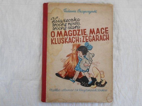 Tadeusz Czapczyński • O Magdzie, mące, kluskach i zegarach