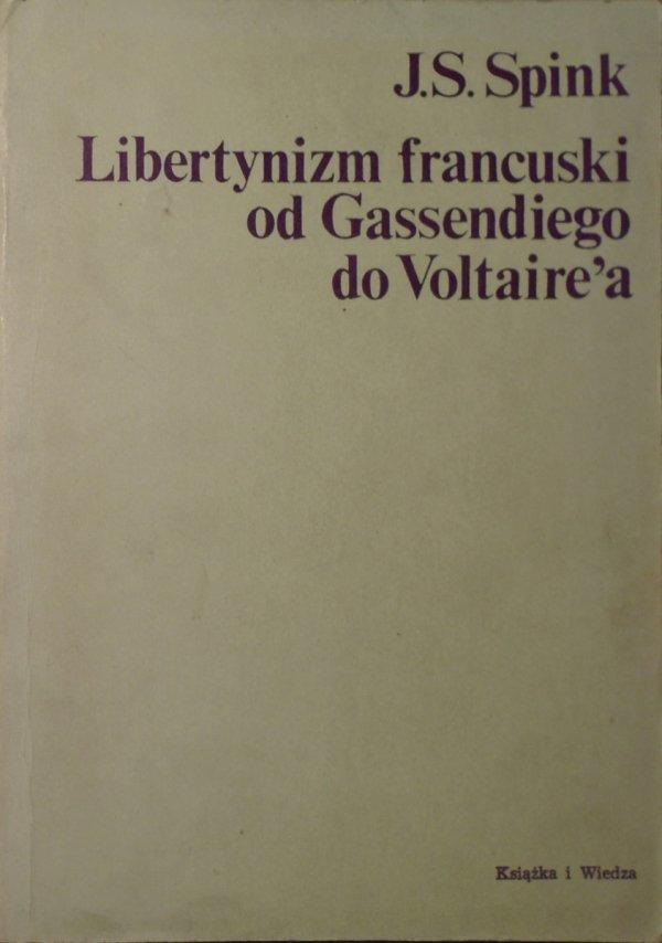 J.S. Spink • Libertynizm francuski od Gassendiego do Voltaire'a