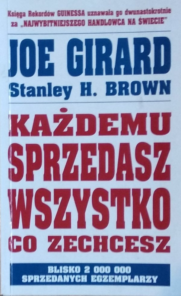 Joe Girard • Każdemu sprzedasz wszystko co zechcesz
