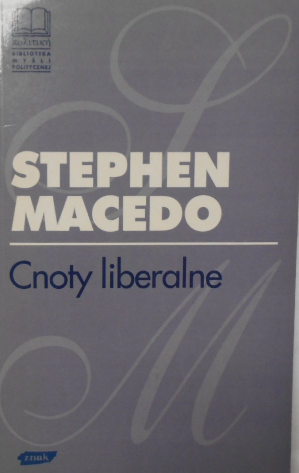 Stephen Macedo • Cnoty liberalne