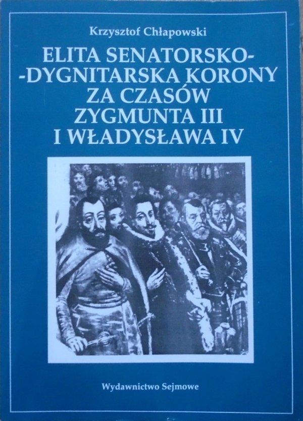 Krzysztof Chłapowski • Elita senatorsko-dygnitarska Korony za czasów Zygmunta III i Władysława IV