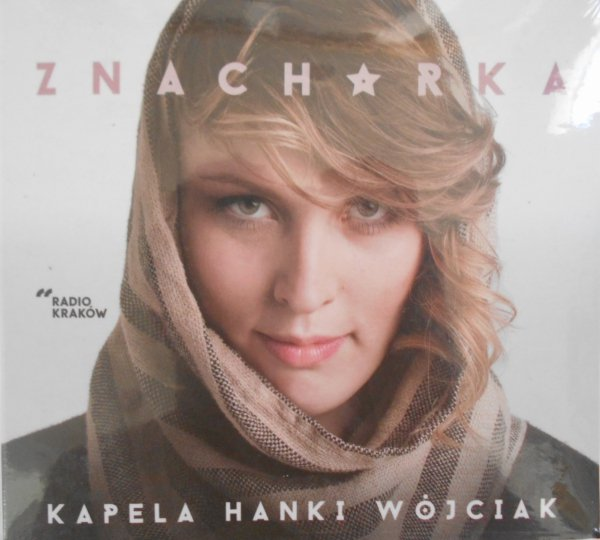 Kapela Hanki Wójciak • Znachorka • CD