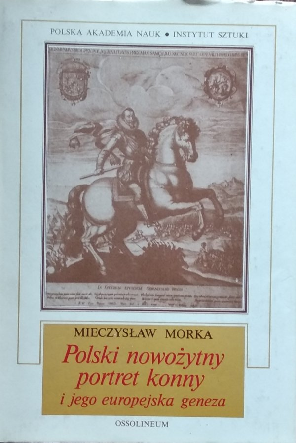 Mieczysław Morka • Polski nowożytny portret konny i jego europejska geneza