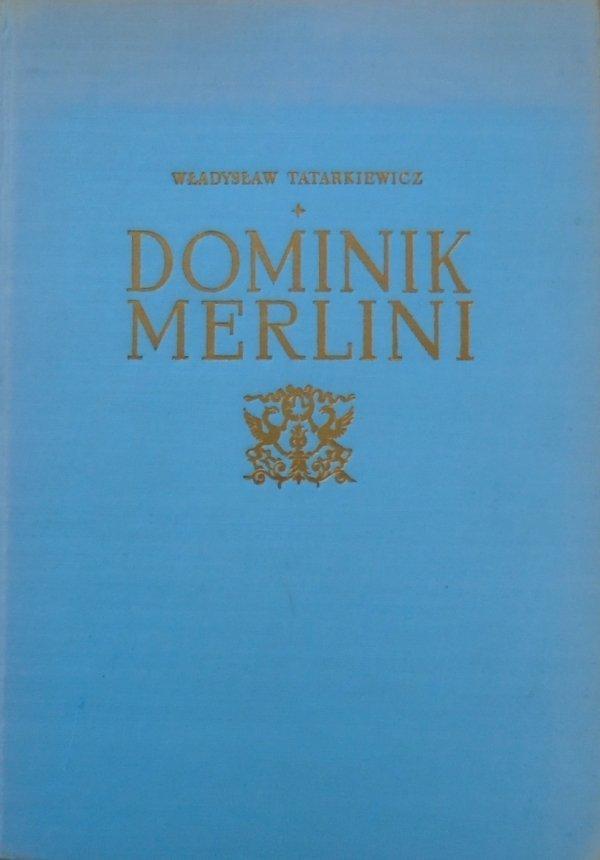Władysław Tatarkiewicz • Dominik Merlini
