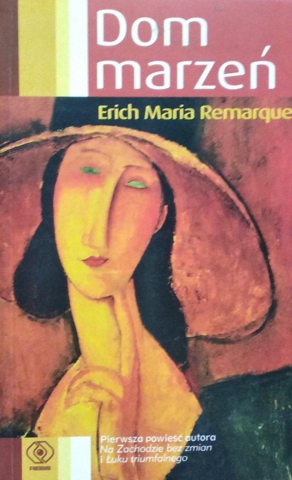 Erich Maria Remarque • Dom marzeń