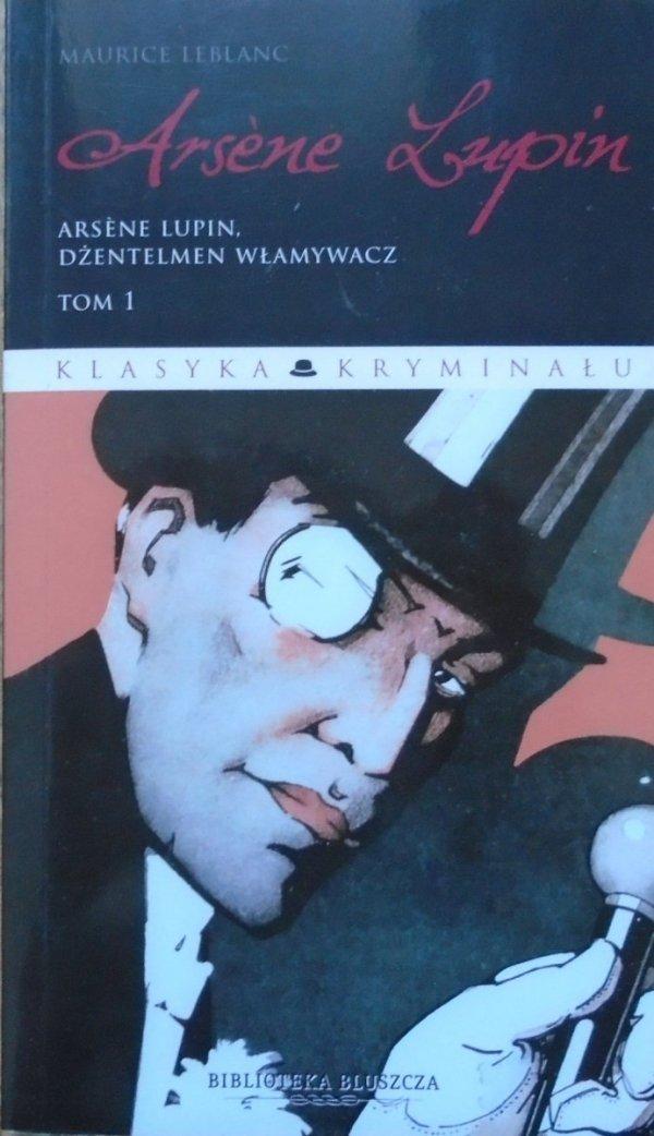 Maurice Leblanc • Arsene Lupin, dżentelmen włamywacz