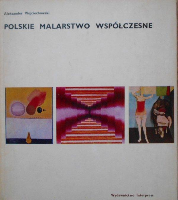 Aleksander Wojciechowski • Polskie malarstwo współczesne