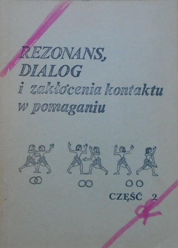 Rezonans i dialog 2 • Zakłócenia kontaktu w pomaganiu [Gestalt, Yontef, typologia charakterologiczna]