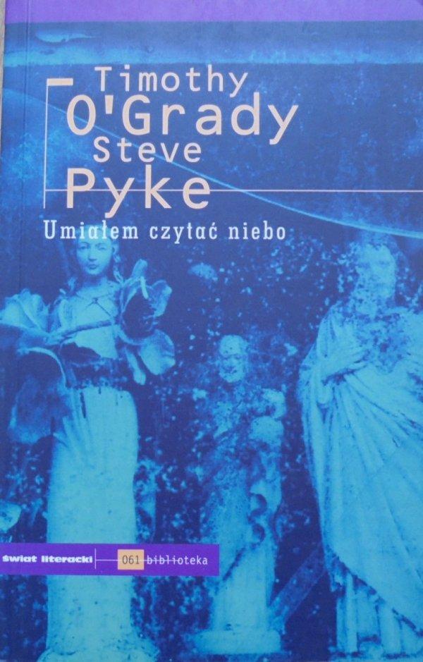 Timothy O'Grady, Steve Pyke • Umiałem czytać niebo