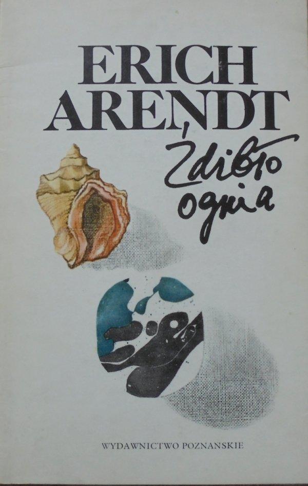Erich Arendt • Źdźbło ognia