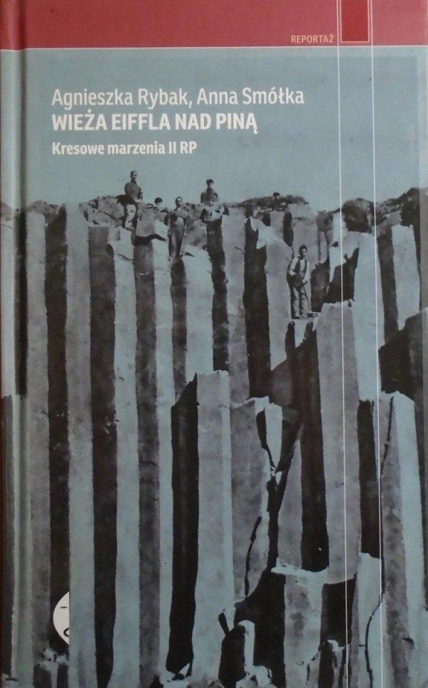 Agnieszka Rybek, Anna Smółka • Wieża Eiffla nad Piną. Kresowe marzenia II RP