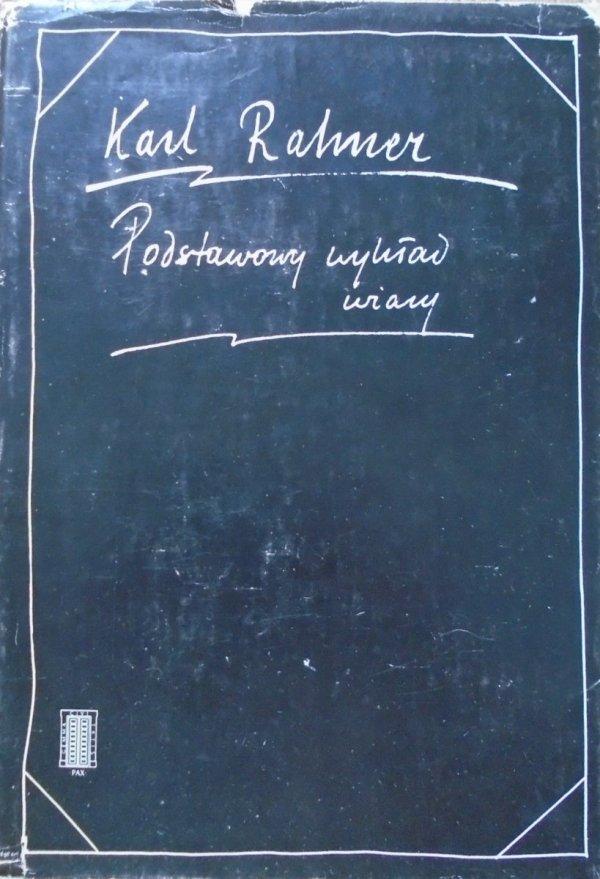 Karl Rahner • Podstawowy wykład wiary. Wprowadzenie do pojęcia chrześcijaństwa