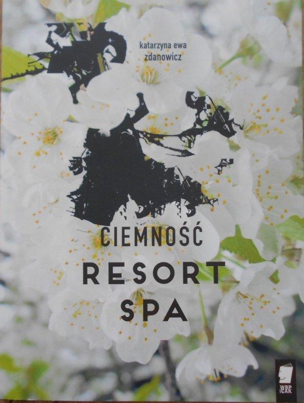 Katarzyna Ewa Zdanowicz • Ciemność. Resort Spa