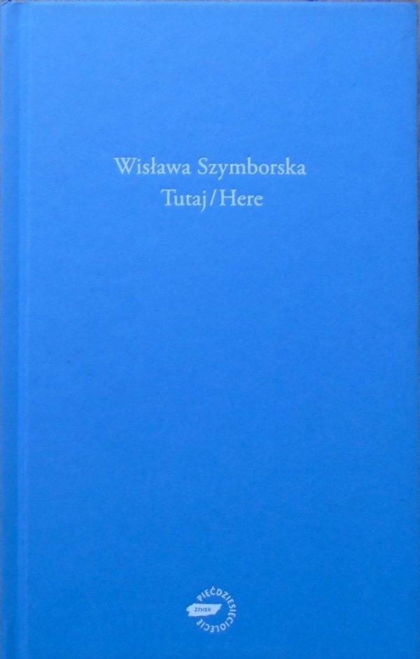 Wisława Szymborska • Tutaj/Here [Nobel 1996]