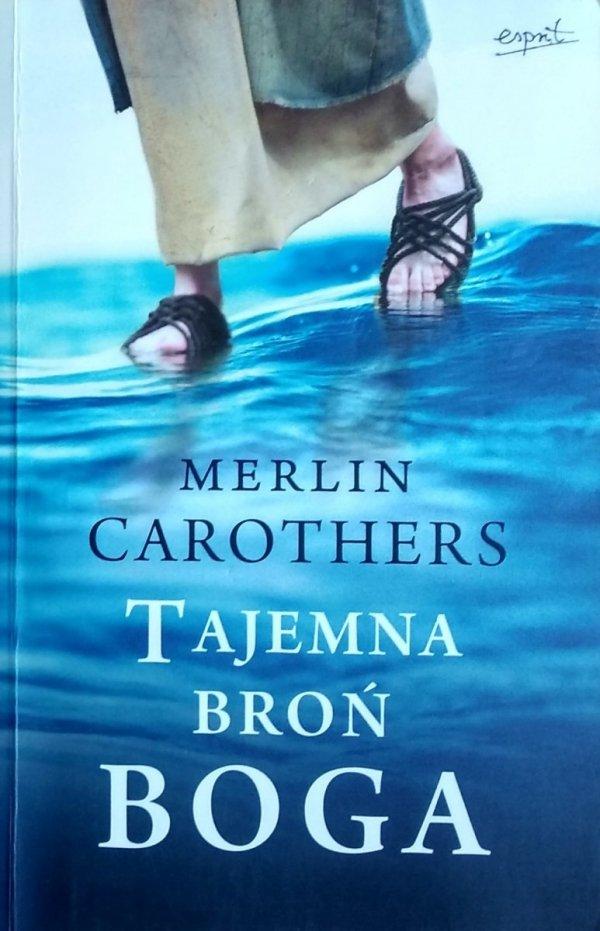 Merlin R. Carothers • Tajemna broń Boga