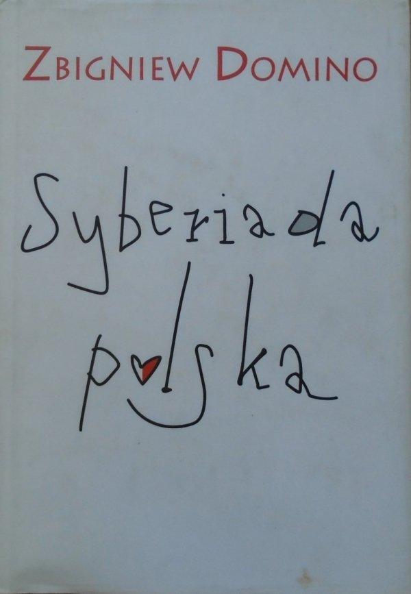 Zbigniew Domino • Syberiada polska
