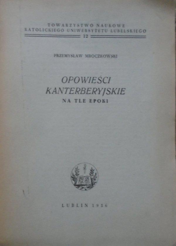 Przemysław Mroczkowski • Opowieści kanterberyjskie na tle epoki
