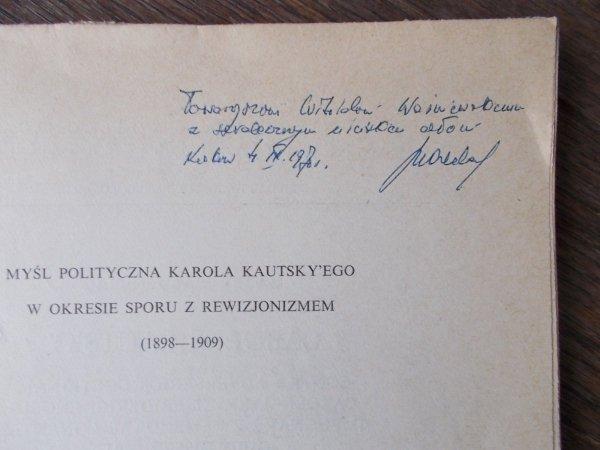 Marek Waldenberg • Myśl polityczna Karola Kautskiego w okresie sporu z rewizjonizmem 1898-1909 [dedykacja autora]