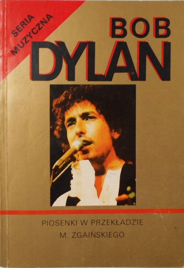 Bob Dylan • Piosenki w przekładzie Marka Zgaińskiego