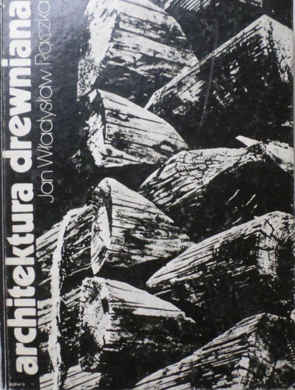 Jan Władysław Rączka • Architektura drewniana