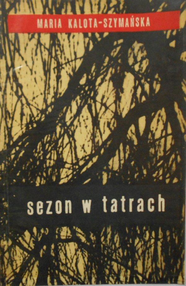 Maria Kalota Szymańska • Sezon w Tatrach i inne wiersze