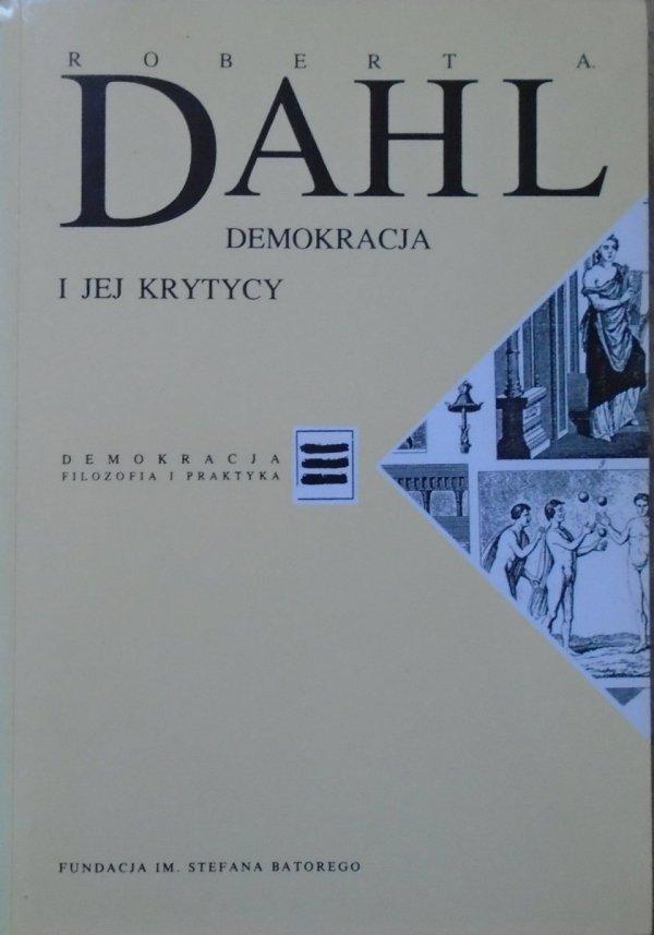 Robert A. Dahl • Demokracja i jej krytycy [Demokracja. Filozofia i praktyka]
