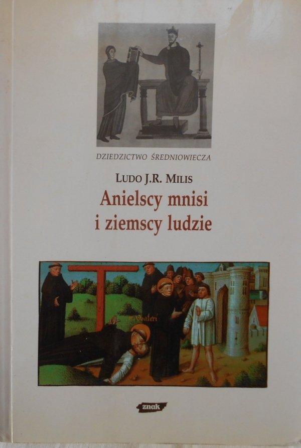 Ludo J.R. Milis • Anielscy mnisi i ziemscy ludzie