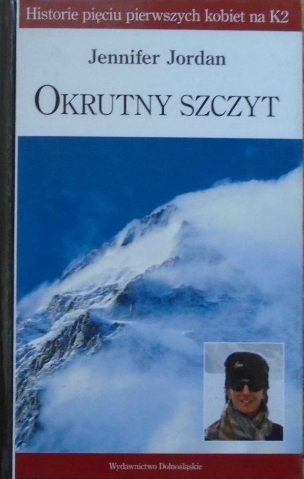 Jennifer Jordan • Okrutny szczyt. Historie pięciu pierwszych kobiet na K2