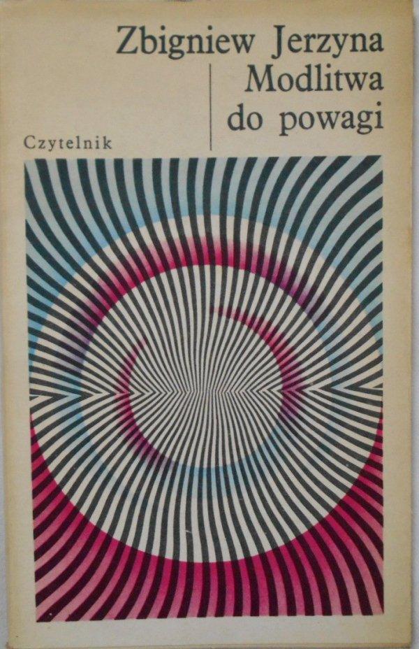 Zbigniew Jerzyna • Modlitwa do powagi