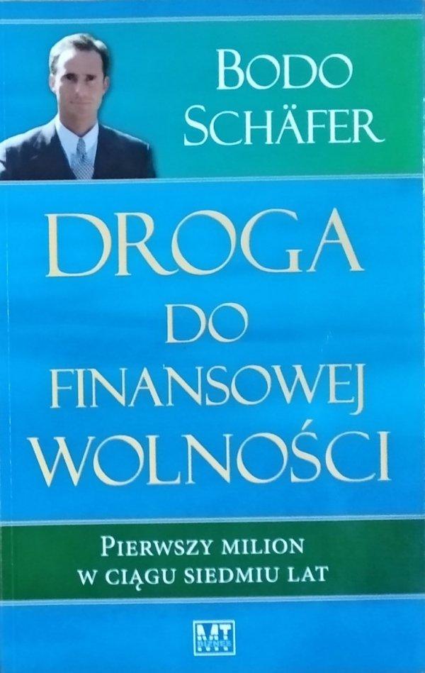 Bodo Schafer • Droga do finansowej wolności