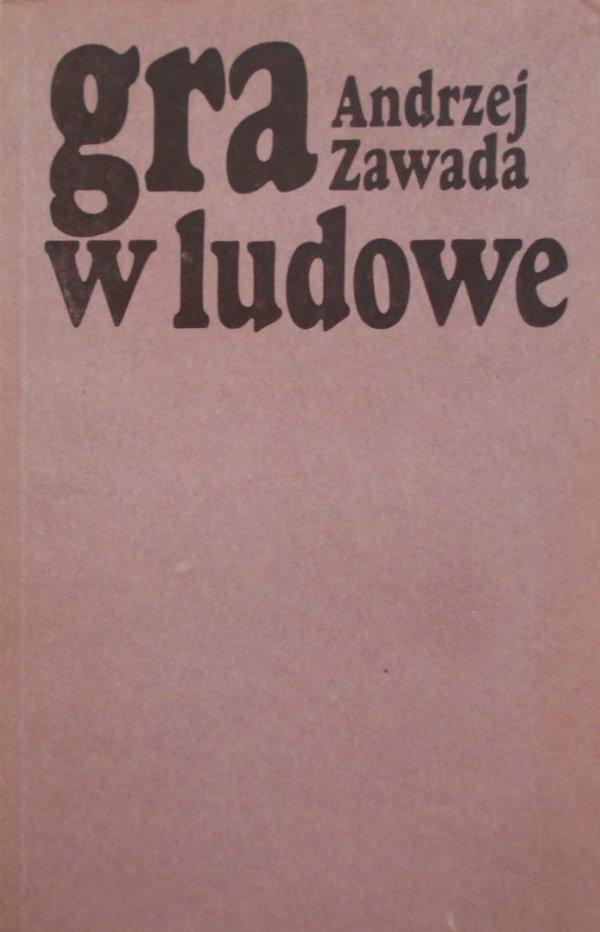 Andrzej Zawada • Gra w ludowe. Nurt chłopski w prozie współczesnej a kultura ludowa