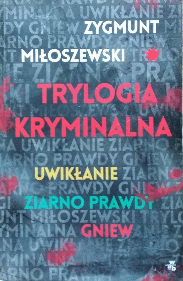 Zygmunt Miłoszewski • Trylogia kryminalna. Uwikłanie. Ziarno prawdy. Gniew