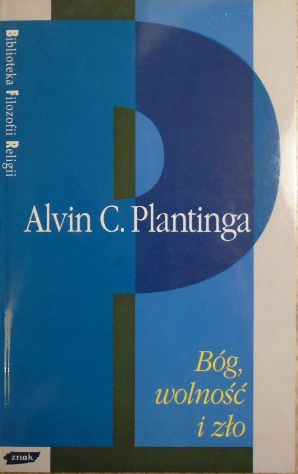 Alvin C. Plantinga • Bóg, wolność i zło [Biblioteka Filozofii Religii]