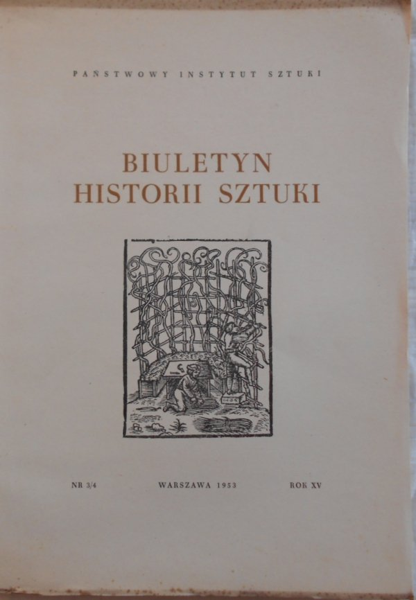 Biuletyn Historii Sztuki 3/4-1953 • Budownictwo drewniane, Polskie ogrody, Zamość, Baranów