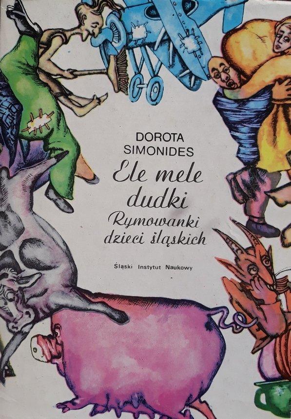 Dorota Simonides • Ele mele dudki. Rymowanki dzieci śląskich
