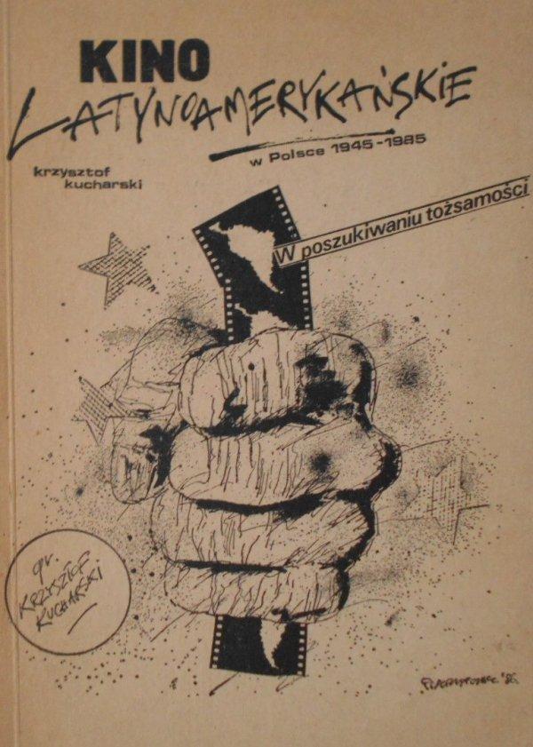Krzysztof Kucharski • Kino latynoamerykańskie w Polsce 1945-1985