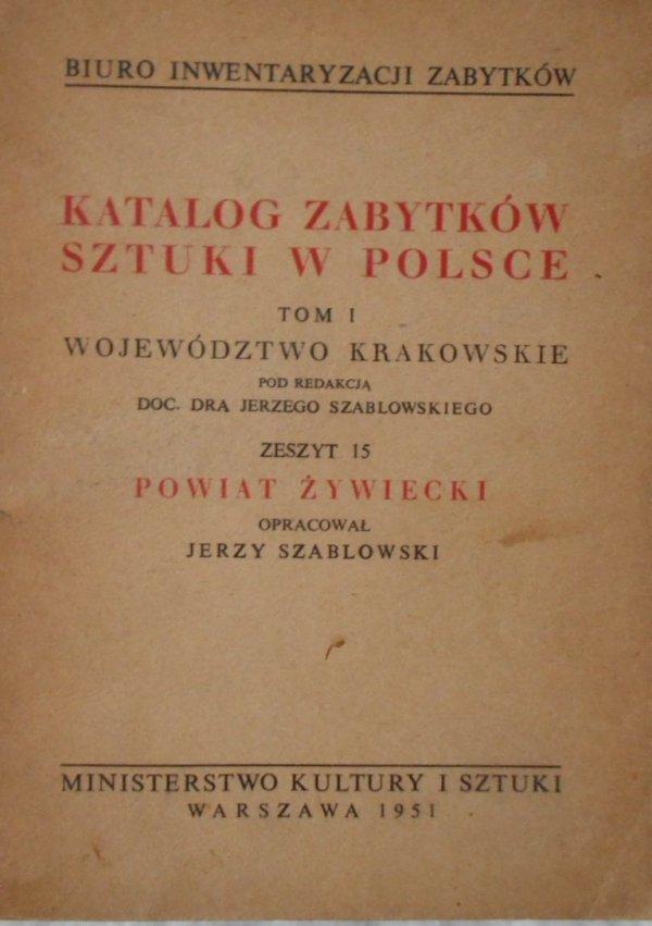 Katalog zabytków sztuki w Polsce tom 1 • Województwo krakowskie, zeszyt 15. Powiat Żywiecki