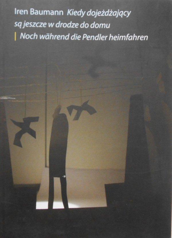 Iren Baumann • Kiedy dojeżdżający są jeszcze w drodze do domu