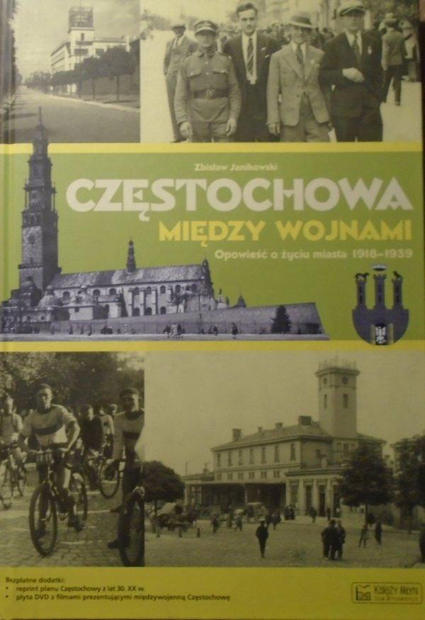 Zdzisław Janikowski • Częstochowa między wojnami. Opowieść o życiu miasta 1918-1939