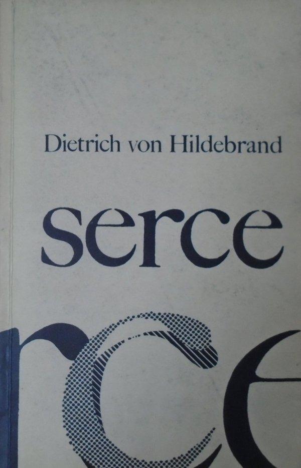 Dietrich von Hildebrand • Serce. Rozważania o uczuciowości ludzkiej i uczuciowości Boga-Człowieka