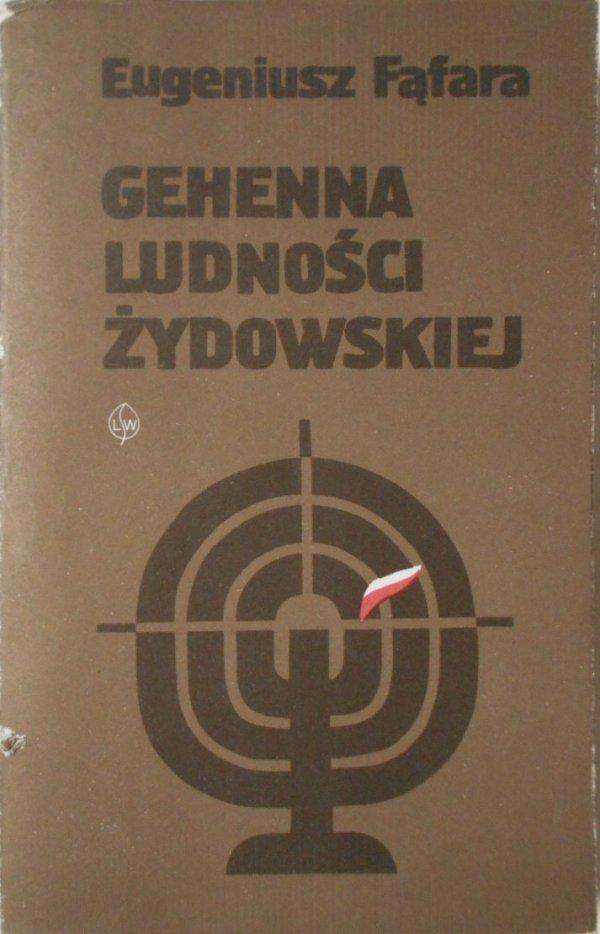 Eugeniusz Fąfara • Gehenna ludności żydowskiej
