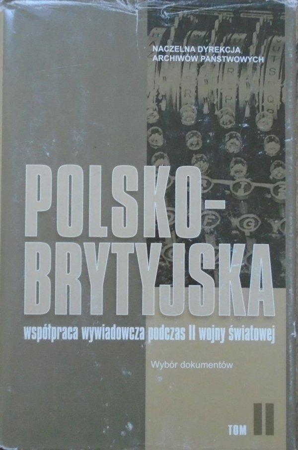 Polsko-Brytyjska współpraca wywiadowcza podczas II wojny światowej tom 2 • Wybór dokumentów