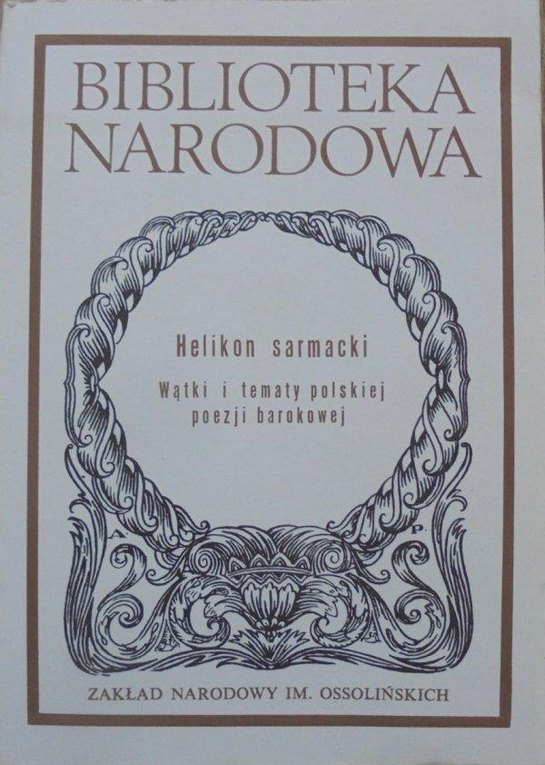 Helikon sarmacki • Wątki i tematy polskiej poezji barokowej