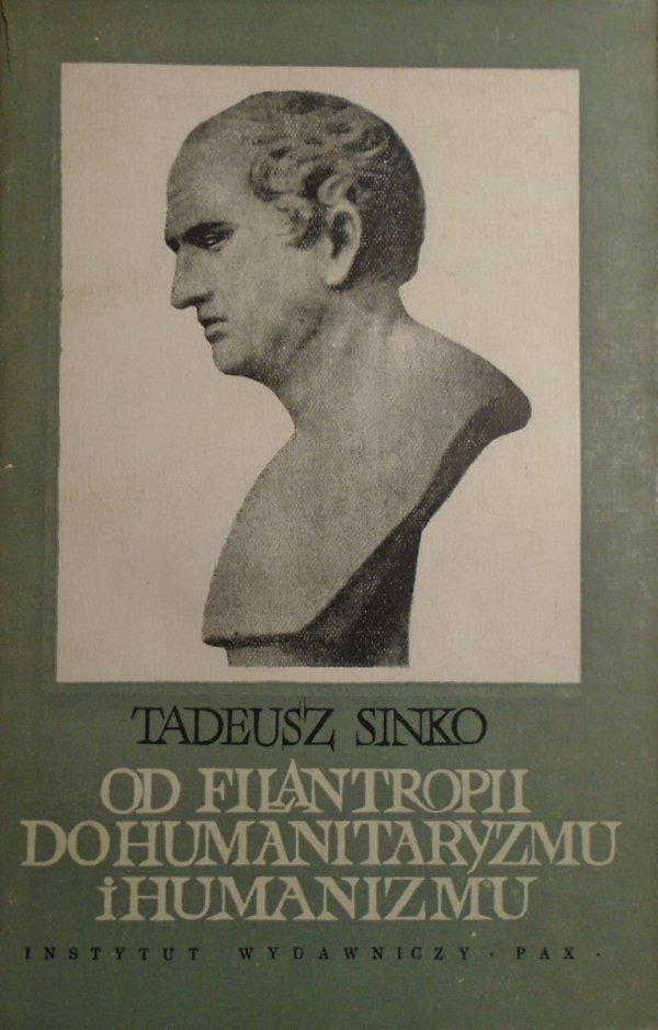 Tadeusz Sinko • Od filantropii do humanitaryzmu i humanizmu