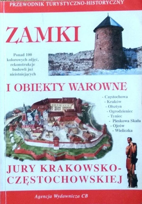 Robert Sypek • Zamki i obiekty warowne Jury Krakowsko-Częstochowskiej