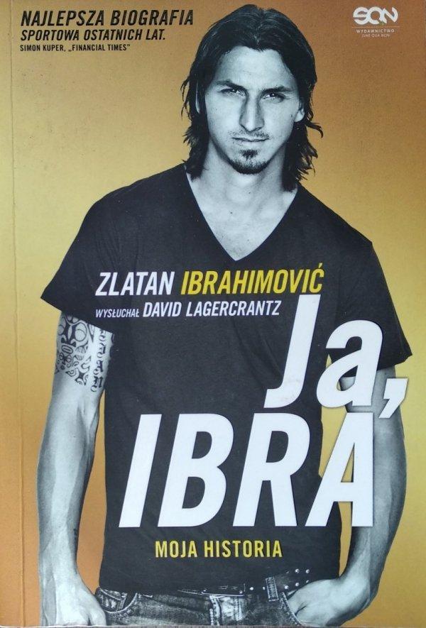Zlatan Ibrahimović David Lagercrantz • Ja Ibra Moja historia