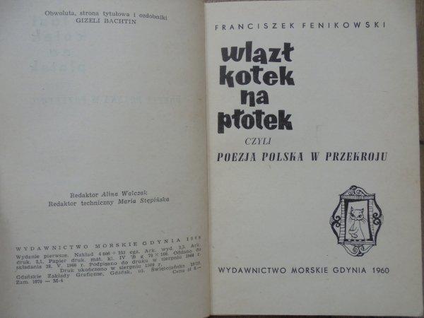 Franciszek Fenikowski • Wlazł kotek na płotek czyli poezja polska w przekroju [Gizela Bachtin]